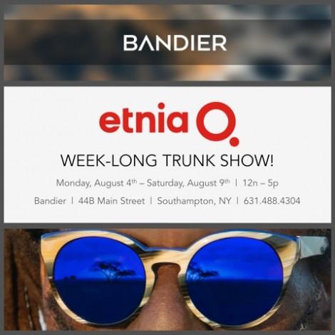 Etnia Barcelona Trunk Show @ Bandier | Southampton | New York | United States