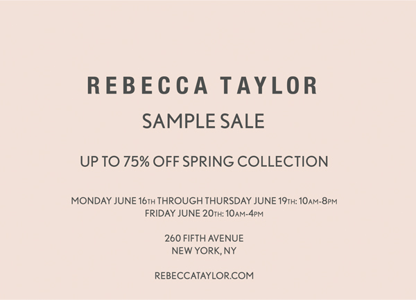REBECCA TAYLOR SAMPLE SALE  @ 260 SAMPLE SALE | New York | New York | United States