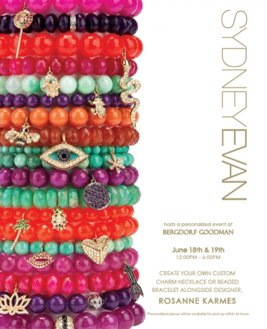 Sydney Evan Custom Bead Bar @ bergdorf goodman | Huntington | West Virginia | United States