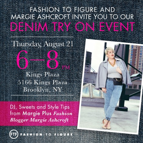 Fashion to Figure and Margie Ashcroft Denim Try on Event  @ Fashion to Figure | New York | United States
