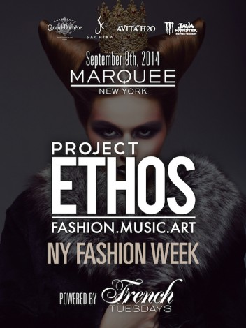 Project Ethos New York Fashion Week powered by French Tuesdays @ Marquee New York | New York | New York | United States