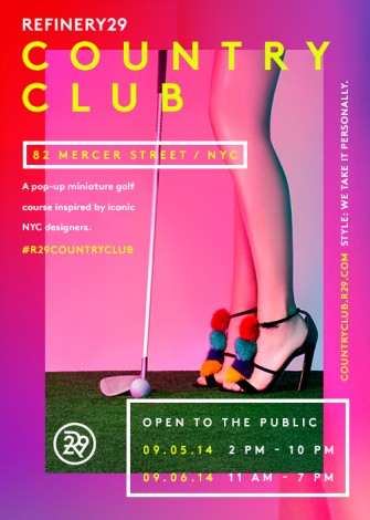 REFINERY29 Country Club Pop-Up Miniature Golf Course Inspired by Iconic NYC Designers  @ 82 Mercer Street | New York | New York | United States