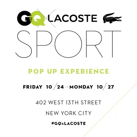 GQ x LACOSTE SPORT Pop Up Weekend @ GQ x LACOSTE Pop Up Store | New York | New York | United States