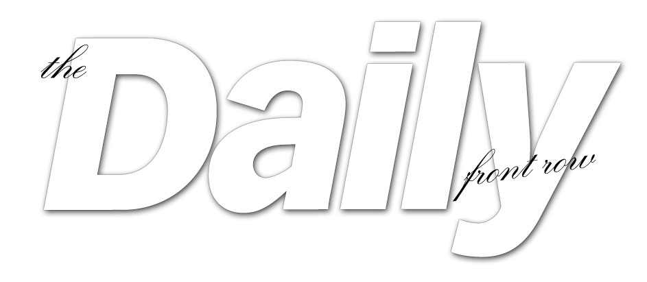 daily front row your online fashion news source for the latest